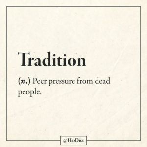 thumb_tradition-n-peer-pressure-from-dead-people-hipdict-it's-that-66237471.png